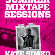 SUMMER MIXTAPE SESSIONS Vol. 1 w. KATE SIMKO